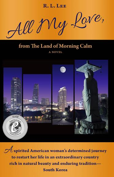 All My Love, from The Land of Morning Calm, a novel by R. L. Lee